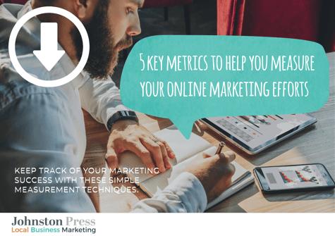 Five key metrics to help you measure your online marketing efforts
